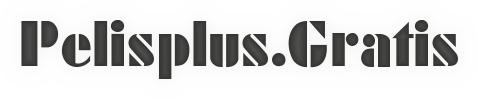 PELISPLUS – Series Online Gratis Español Latino